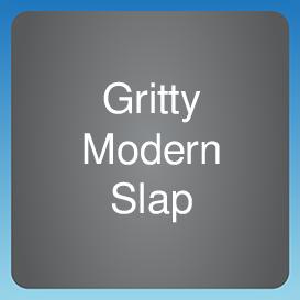 Gritty Modern Slap
