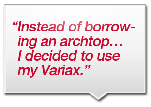 """Instead of borrowing an archtop… I decided to use my Variax."""