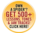 OWN A SPIDER AMP? GET 500+ FREE JAM TRACKS, LESSONS, TONES & MORE! CLICK HERE!